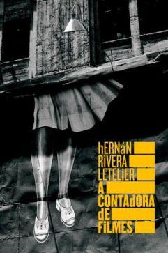 A Contadora de Filmes - Hernán Rivera Letelier