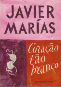 Coração tão branco - Javier Marias