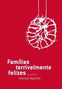 Famílias terrivelmente felizes - Marçal Aquino