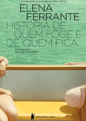 História de quem foge e de quem fica - Elena Ferrante