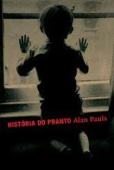 História do Pranto - Alan Pauls