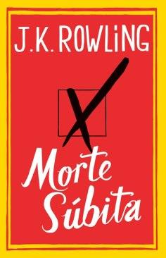 Morte Súbita - J. K. Rowling