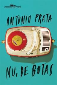 Nu de Botas - Antônio Prata
