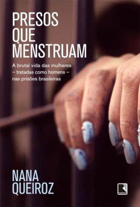 Presos que menstruam - Nana Queiroz