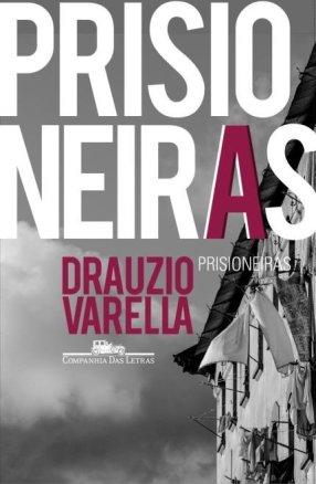 Prisioneiras - Drauzio Varella