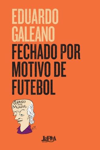 Fechado por motivo de futebol - Galeano